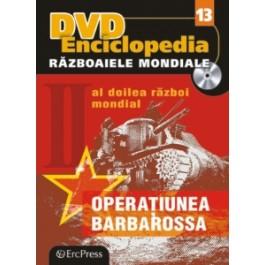 Nr. 13 Razboaiele Mondiale - Operatiunea Barbarossa