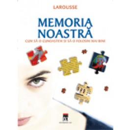 MEMORIA NOASTRA - CUM SA O CUNOASTEM - SA O FOLOSIM  MAI BINE