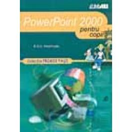 POWERPOINT 2000&#8230  PENTRU COPII