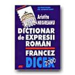 DICTIONAR DE EXPRESII ROMAN-FRANCEZ. DICEX 2000. LE PARCOURS DU COMBATTANT