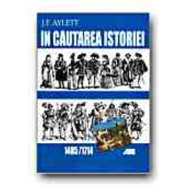 IN CAUTAREA ISTORIEI. 1485-1714