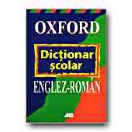 OXFORD - DICTIONAR SCOLAR ENGLEZ - ROMAN
