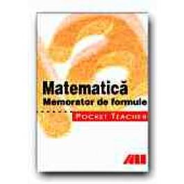 POCKET TEACHER. MATEMATICA. MEMORATOR DE FORMULE.