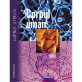 LAROUSSE -CORPUL UMAN