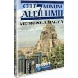 Cele 7 minuni ale lumii-Metropola magica