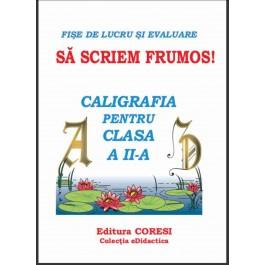 Sa scriem frumos - Caligrafia pt cls II - Fise de lucru � eBook