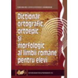 Dictionar ortografic, ortoepic - morfologic al limbii romane pentru elevi