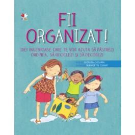 Fii organizat!