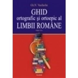 Ghid ortografic - ortoepic al limbii romane. Exercitii, teste - solutii