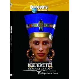Egiptul Antic nr. 18 - Nefertiti readusa la viata - partea II