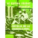 Nr. 15 Razboaiele Mondiale - BATALIA DE LA GUADALCANAL