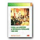 CHINA: DE LA IMPERIU LA REPUBLICA POPULARA 1900-1949