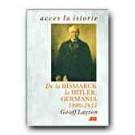 DE LA BISMARCK LA HITLER: GERMANIA, 1890-1933