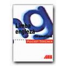POCKET TEACHER. LIMBA ENGLEZA. GRAMATICA