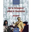 PERSONALITATI CARE AU SCHIMBAT ISTORIA LUMII - DE LA RENASTERE PANA LA ILUMINISM