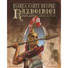 Marea carte despre razboinici, gladiatori, samurai - cavaleri