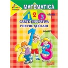 Matematica - carte educativa pentru scolari cls. I