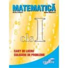 Matematica cls. I - Caiet de lucru, culegere de probleme