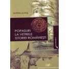 Popasuri la vetrele istoriei romanesti