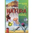 Sa descoperim natura - prin aplicatii - experimente