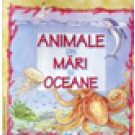 Animale din oceane - mari