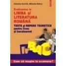 Evaluarea la limba - literatura romana. Teste - repere teoretice pentru liceu - bacalaureat